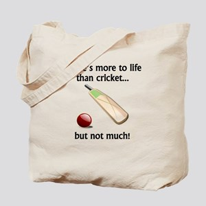 More To Life Than Cricket Tote Bag