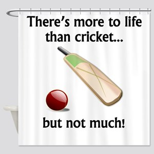 More To Life Than Cricket Shower Curtain