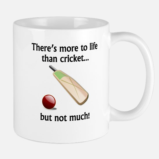 More To Life Than Cricket Mugs