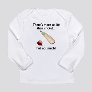 More To Life Than Cricket Long Sleeve T-Shirt