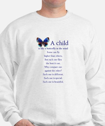A Child is Like a Butterfly - Sweatshirt