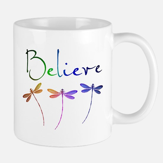 Believe...dragonflies Mugs