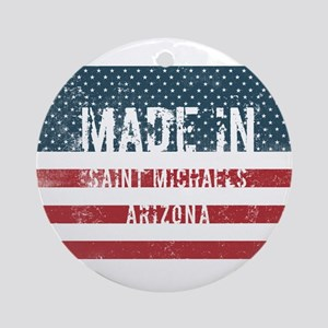 Made in Saint Michaels, Arizona Round Ornament