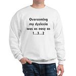 Overcoming My Dyslexia Sweatshirt