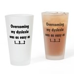 Overcoming My Dyslexia Drinking Glass
