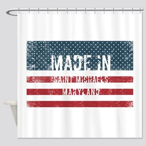Made in Saint Michaels, Maryland Shower Curtain