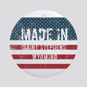 Made in Saint Stephens, Wyoming Round Ornament
