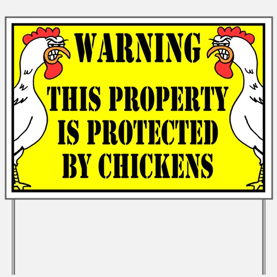 Protected By Chickens Yard Sign