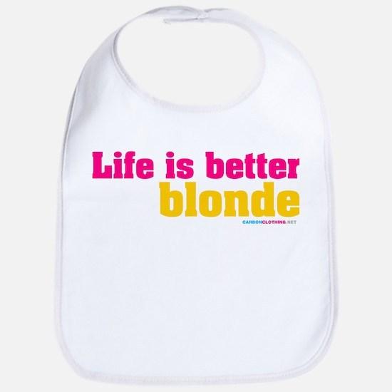 Life Is Better Blonde Bib