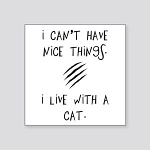 "Funny Cat Quote Square Sticker 3"" x 3"""