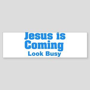 Jesus Is Coming Look Busy Sticker (Bumper)
