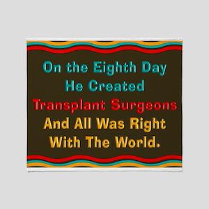 Transplant Surgeon 3 Throw Blanket