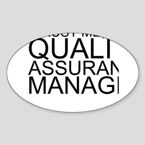 Trust Me, I'm A Quality Assurance Manager Stic