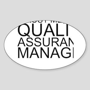 Trust Me, I'm A Quality Assurance Manager Stic