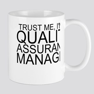 Trust Me, I'm A Quality Assurance Manager Mugs
