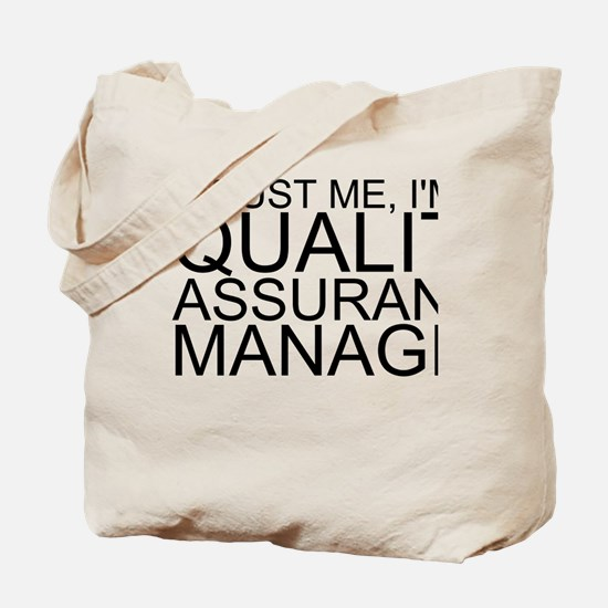 Trust Me, I'm A Quality Assurance Manager Tote