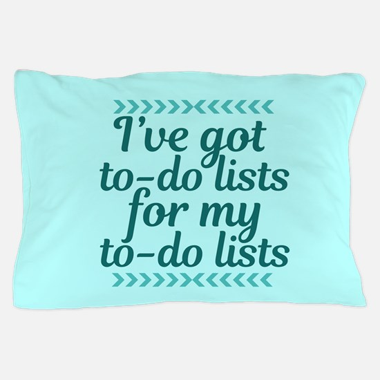 To Do Lists Pillow Case
