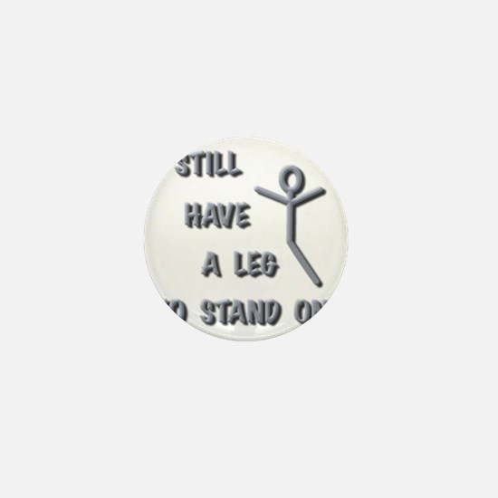 I Still Have A Leg to Stand On, silver Mini Button