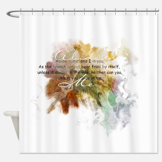Abide in Me Shower Curtain