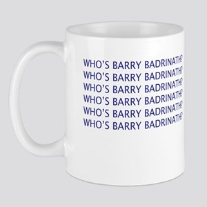 Who's Barry Badrinath? Mug