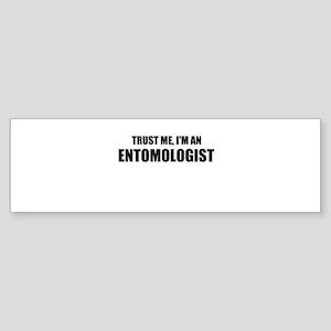 Trust Me, Im An Entomologist Bumper Sticker
