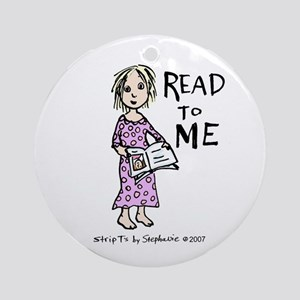 Read To Me 1 Ornament (Round)