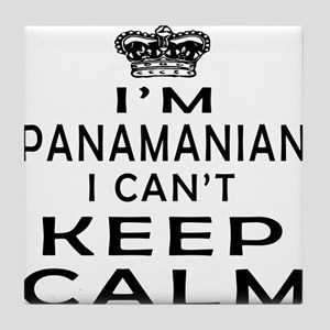 I Am Panamanian I Can Not Keep Calm Tile Coaster