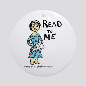 Read To Me 2 Ornament (Round)