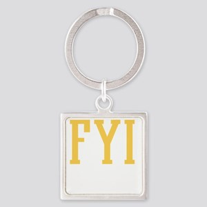 v4_FYI_See_Me_Here_10x10 Square Keychain