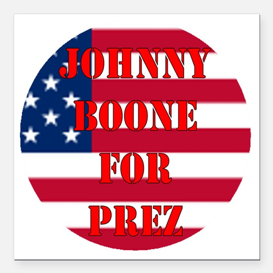 "johnny for prez Square Car Magnet 3"" x 3"""