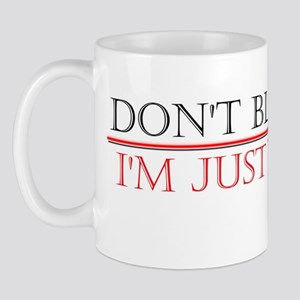 Bumper - Dont blame me Im just the PM c Mug