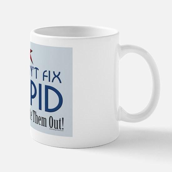11x17_you-cant-fix-stupid Mug