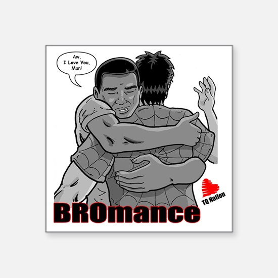 "BROmance: I love you, Man! Square Sticker 3"" x 3"""