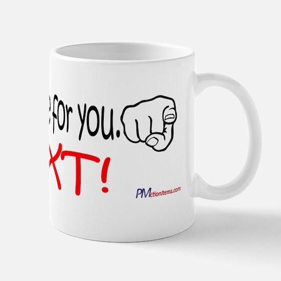 Bumper - No change for you next copy Mug