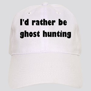 Id rather be ghost hunting Cap