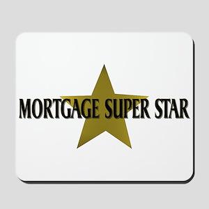 Mortgage SuperStar Mousepad