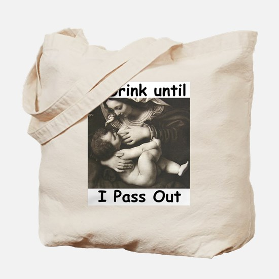 I Drink Until I Pass Out Tote Bag
