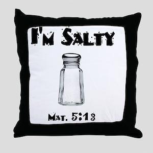 Im Salty  Throw Pillow