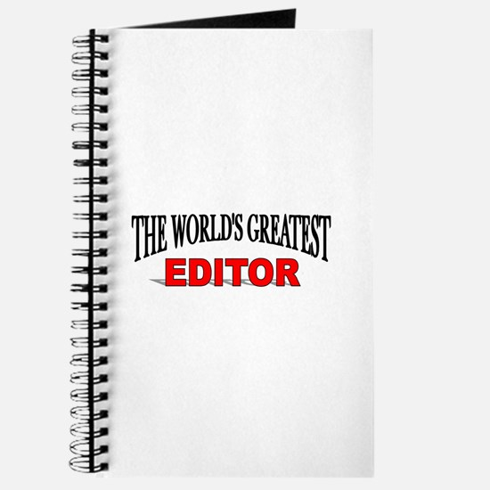 """The World's Greatest Editor"" Journal"