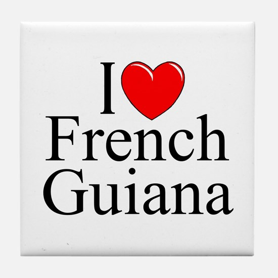"""I Lone French Guiana"" Tile Coaster"