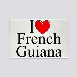 """I Lone French Guiana"" Rectangle Magnet"