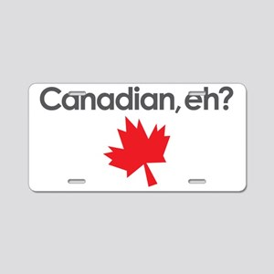 Canadian Eh Aluminum License Plate