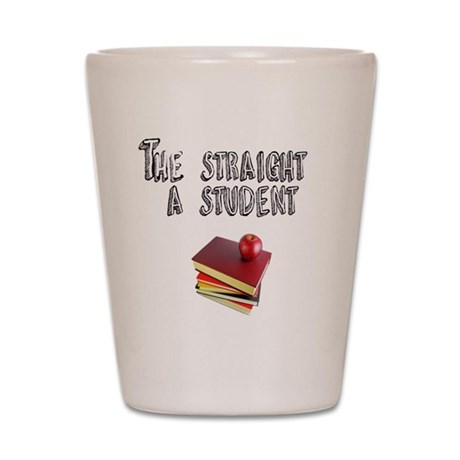 Stright A sTUDENT Shot Glass