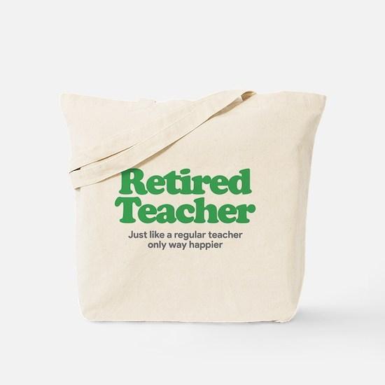 Retired Teacher Way Happier Tote Bag