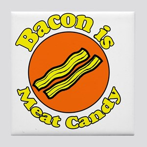 Bacon is Meat Candy 1 Tile Coaster