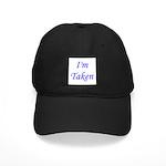I'm Taken Black Cap