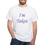 I'm Taken White T-Shirt