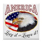 America - Love it or Leave it! Tile Coaster
