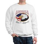 America - Love it or Leave it! Sweatshirt