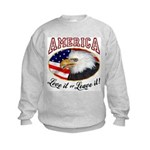 America - Love it or Leave it! Kids Sweatshirt